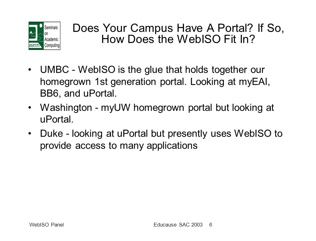 WebISO PanelEducause SAC 2003 6 Does Your Campus Have A Portal.