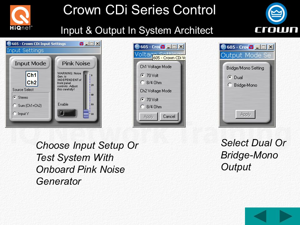 Crown CDi Series Control Input & Output In System Architect Choose Input Setup Or Test System With Onboard Pink Noise Generator Select Dual Or Bridge-Mono Output