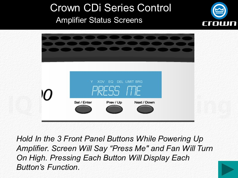 Crown CDi Series Control Amplifier Status Screens Hold In the 3 Front Panel Buttons While Powering Up Amplifier.