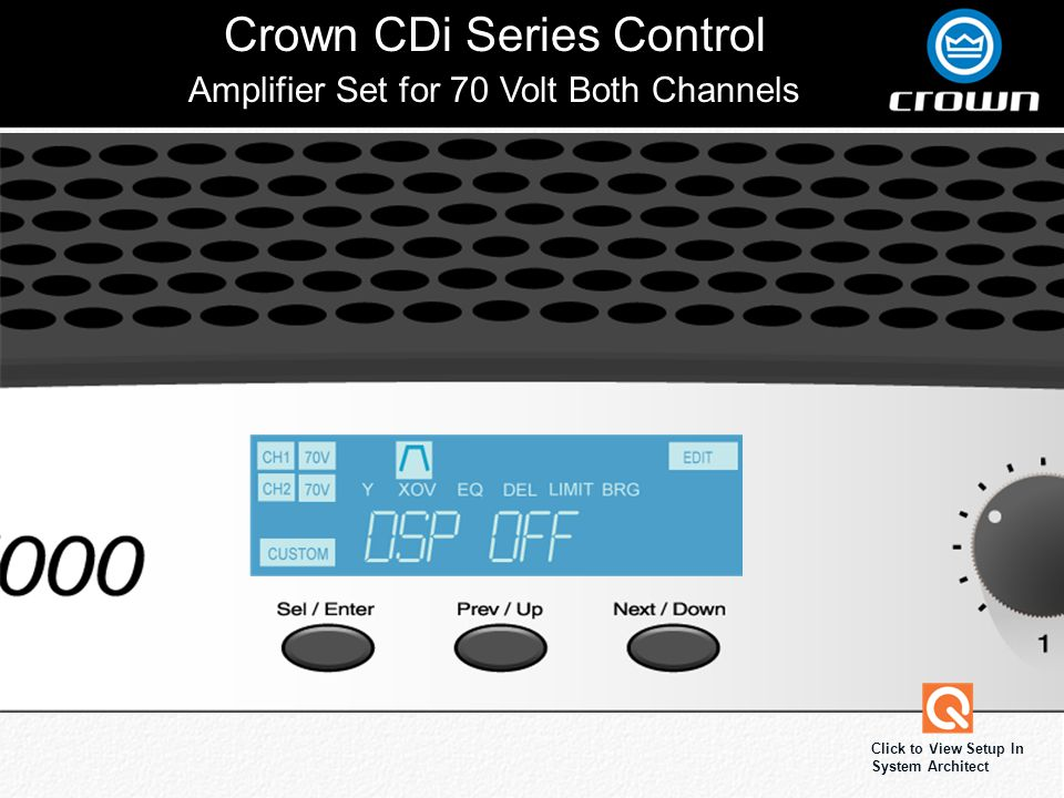 Crown CDi Series Control Click to View Setup In System Architect Amplifier Set for 70 Volt Both Channels