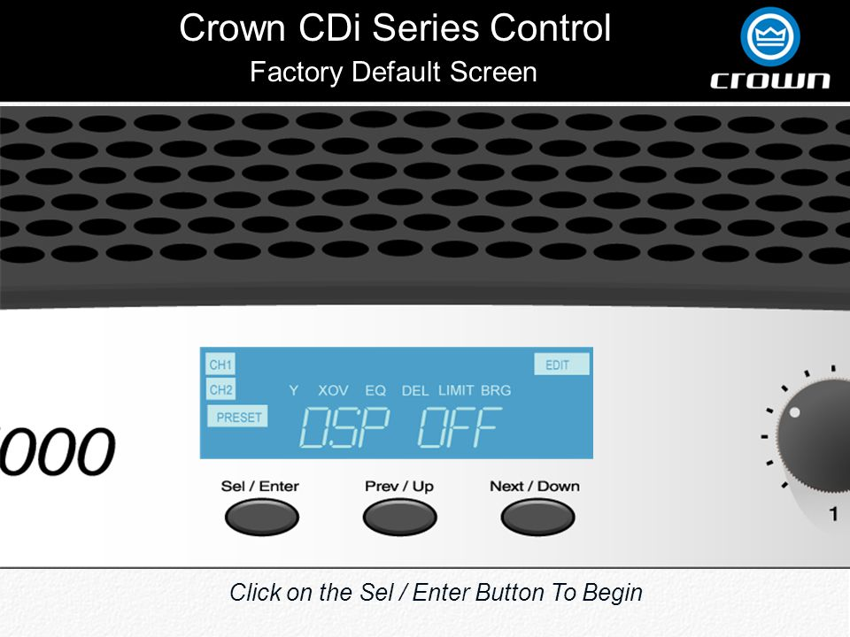 Crown CDi Series Control Factory Default Screen Click on the Sel / Enter Button To Begin
