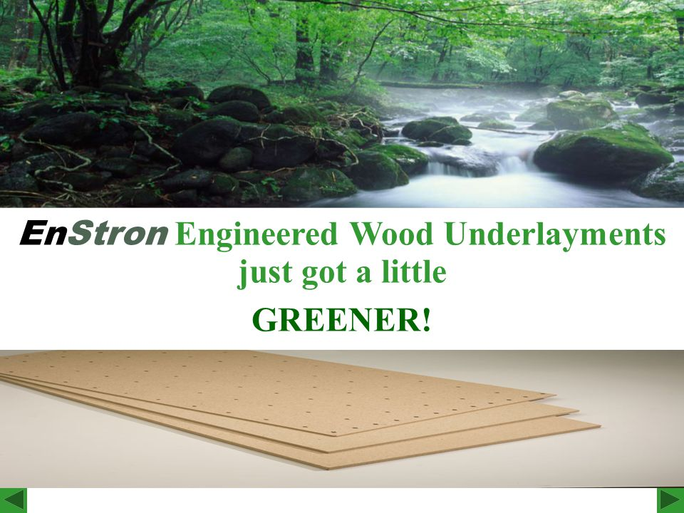 At 46.5 lbs/cu.ft. EnStron is more than 50- percent more dense than Lauan plywood.