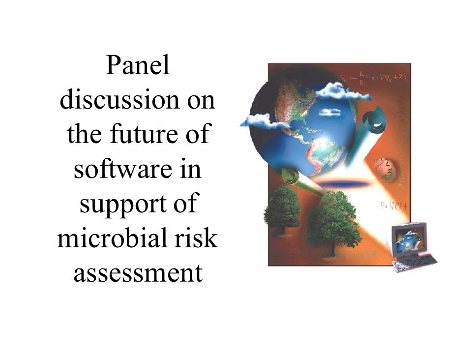 Panel discussion on the future of software in support of microbial risk assessment