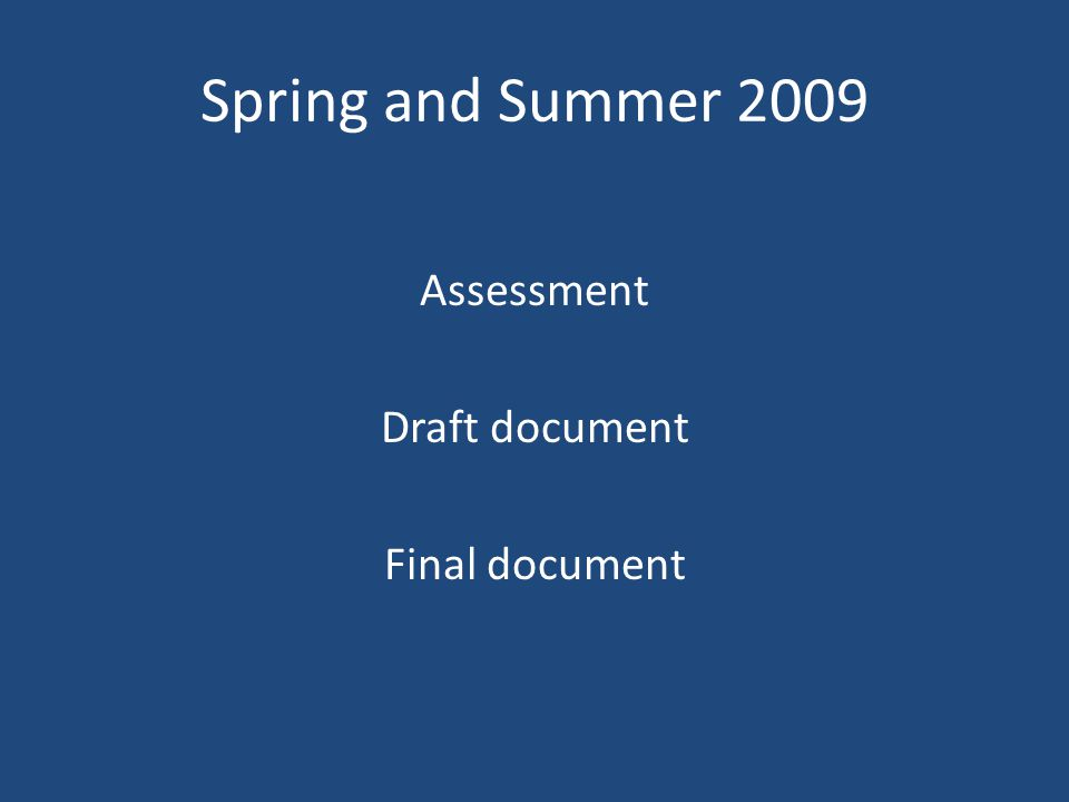 Spring and Summer 2009 Assessment Draft document Final document