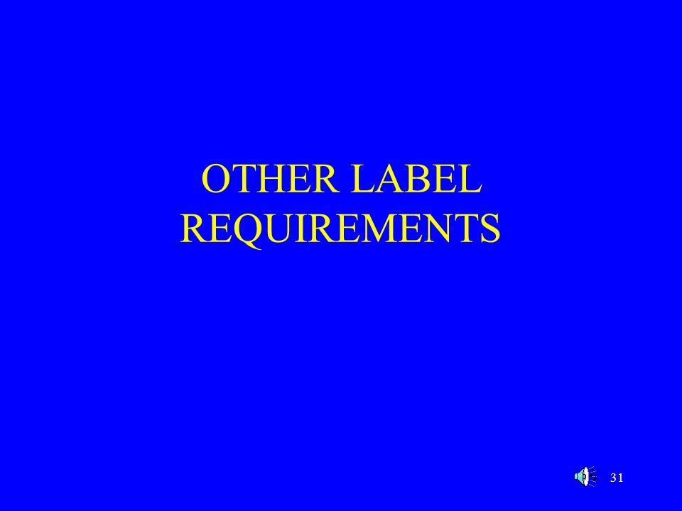 31 OTHER LABEL REQUIREMENTS