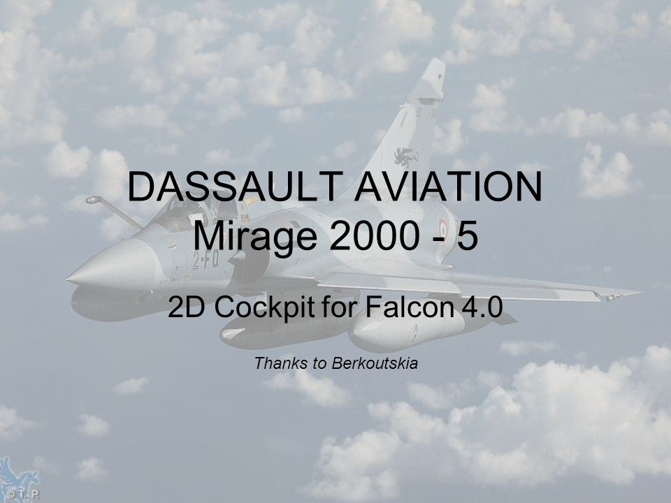 2D Cockpit for Falcon 4.0 Thanks to Berkoutskia DASSAULT AVIATION Mirage 2000 - 5