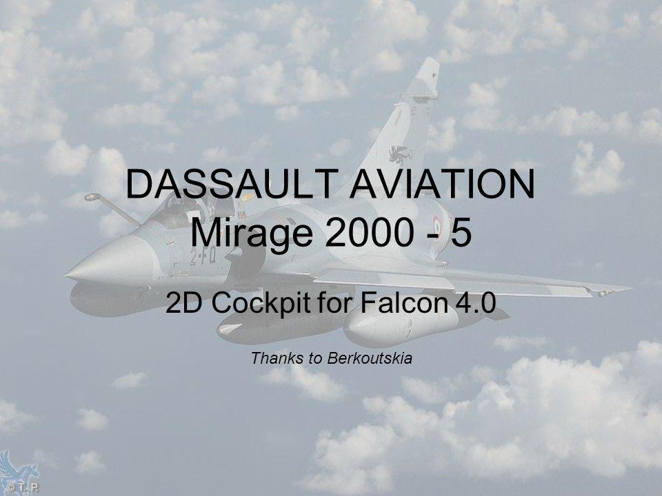 2D Cockpit for Falcon 4.0 Thanks to Berkoutskia DASSAULT AVIATION Mirage 2000 - 5