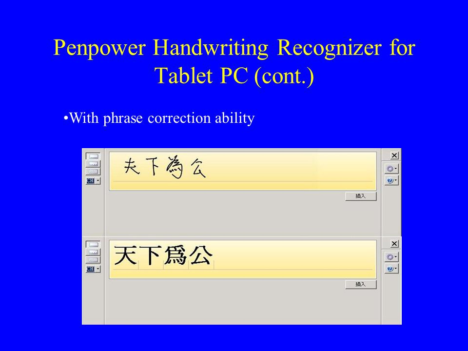 Penpower Handwriting Recognizer for Tablet PC (cont.) With phrase correction ability