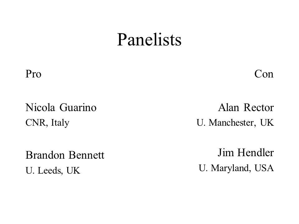 Panelists Pro Nicola Guarino CNR, Italy Brandon Bennett U.