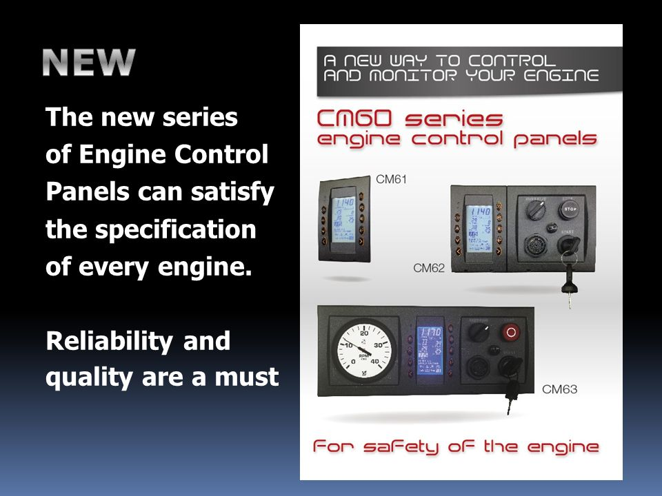 The new series of Engine Control Panels can satisfy the specification of every engine.
