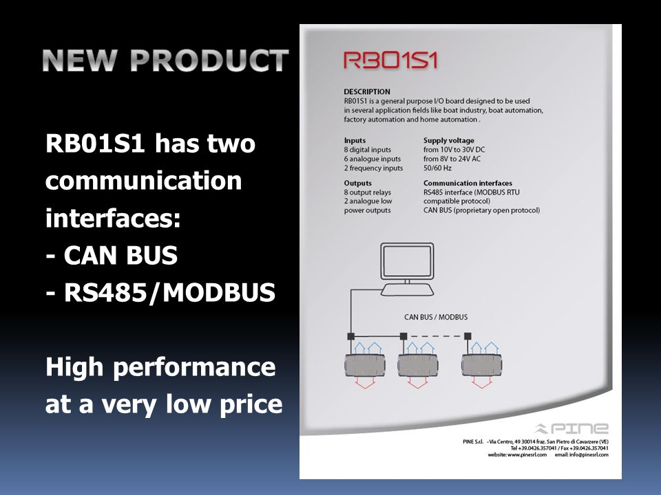 RB01S1 has two communication interfaces: - CAN BUS - RS485/MODBUS High performance at a very low price