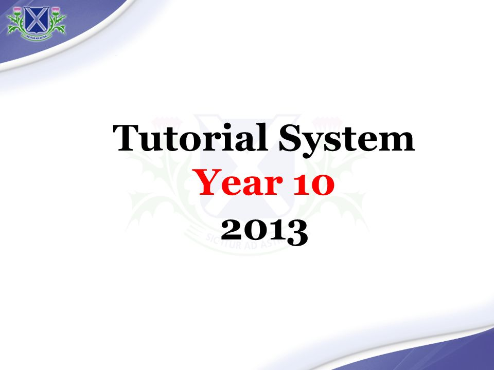 Tutorial System Year 10 2013