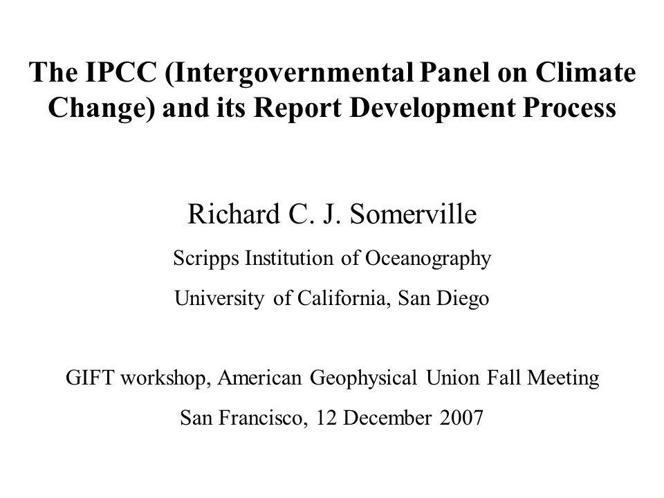 The IPCC (Intergovernmental Panel on Climate Change) and its Report Development Process Richard C.