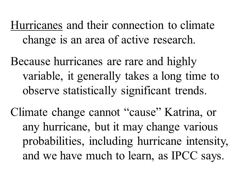 Hurricanes and their connection to climate change is an area of active research.