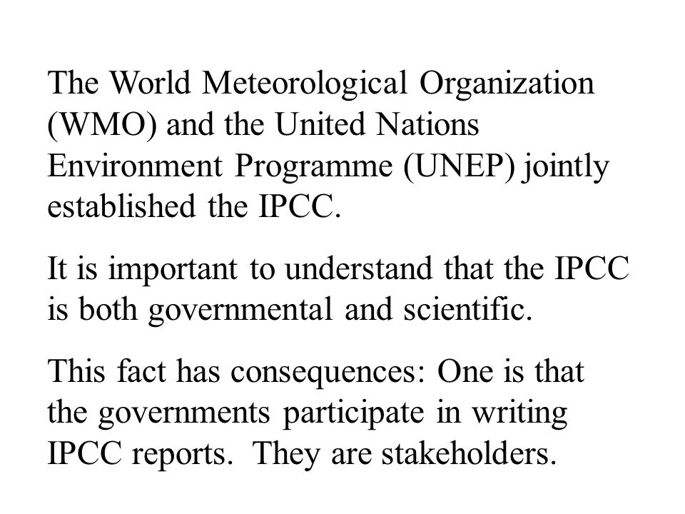 The World Meteorological Organization (WMO) and the United Nations Environment Programme (UNEP) jointly established the IPCC.