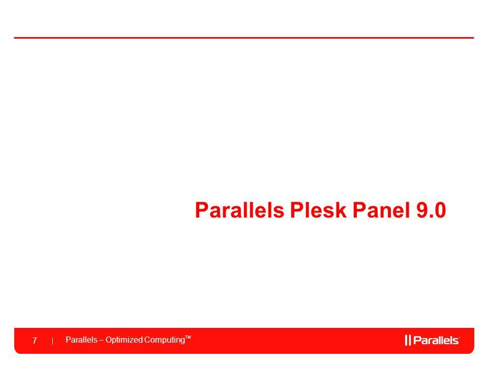 Parallels – Optimized Computing TM 7 Parallels Plesk Panel 9.0
