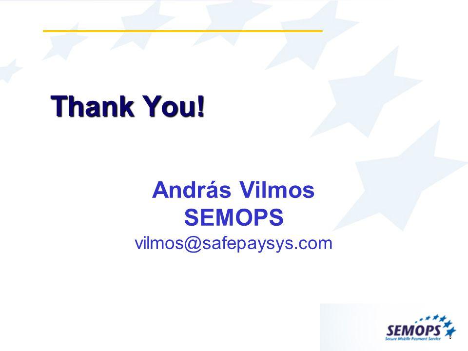 8 Thank You! András Vilmos SEMOPS vilmos@safepaysys.com