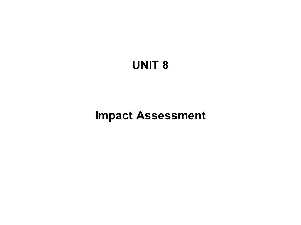 UNIT 8 Impact Assessment
