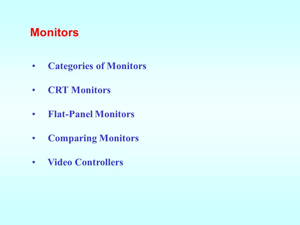 This lesson includes the following sections: Monitors PC Projectors Sound Systems