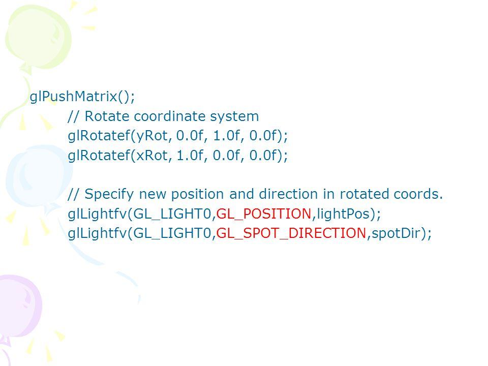 Spot light // Specific spot effects // Cut off angle is 60 degrees glLightf(GL_LIGHT0,GL_SPOT_CUTOFF,50.