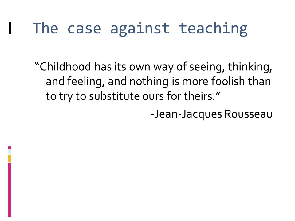 The case against teaching