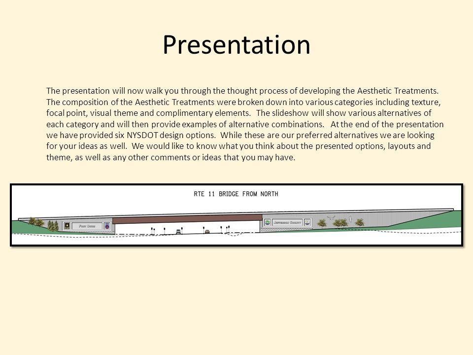 Presentation The presentation will now walk you through the thought process of developing the Aesthetic Treatments. The composition of the Aesthetic T