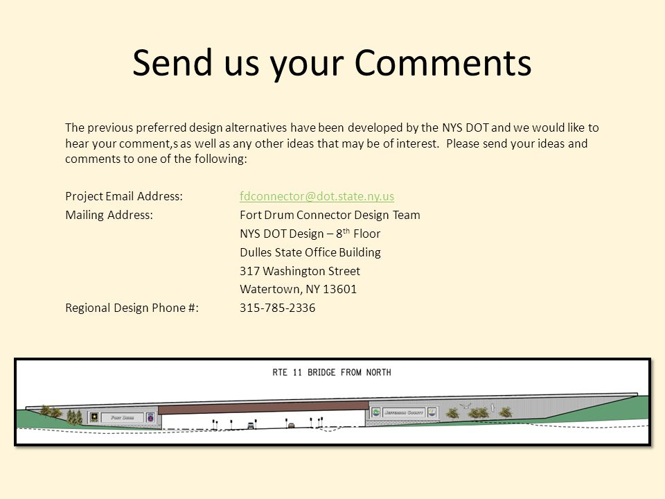 Send us your Comments The previous preferred design alternatives have been developed by the NYS DOT and we would like to hear your comment,s as well a