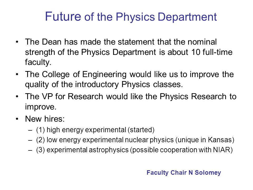 Future of the Physics Department The Dean has made the statement that the nominal strength of the Physics Department is about 10 full-time faculty.
