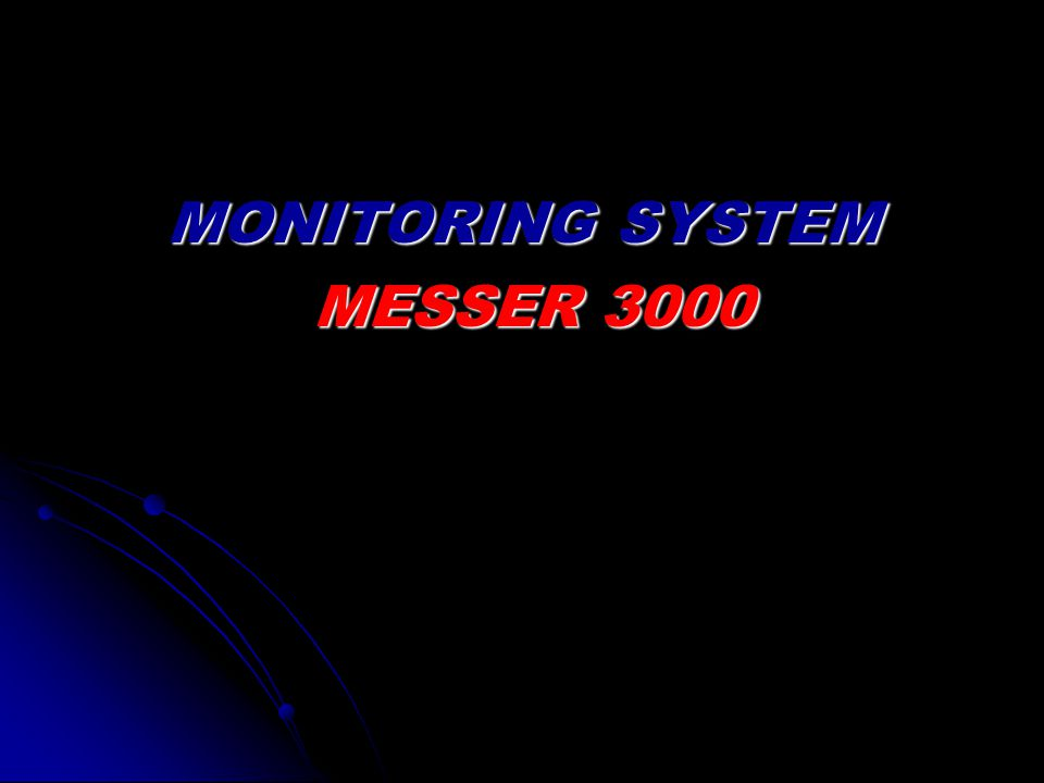 MONITORING SYSTEM MESSER 3000 MESSER 3000