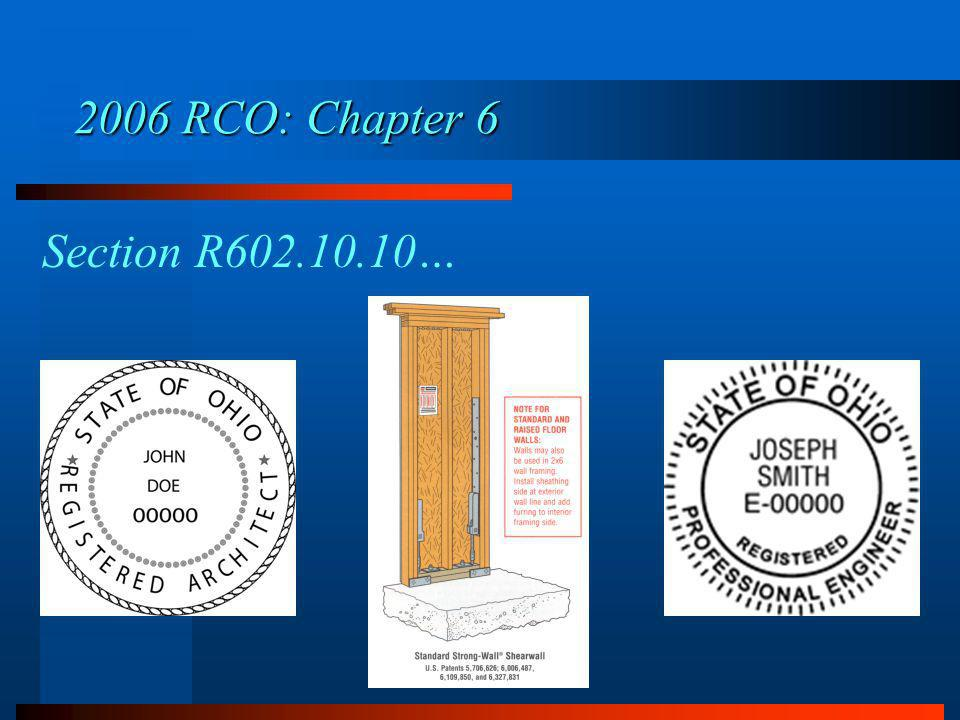 Section R602.10.10… 2006 RCO: Chapter 6