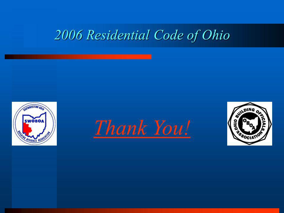 Thank You! 2006 Residential Code of Ohio