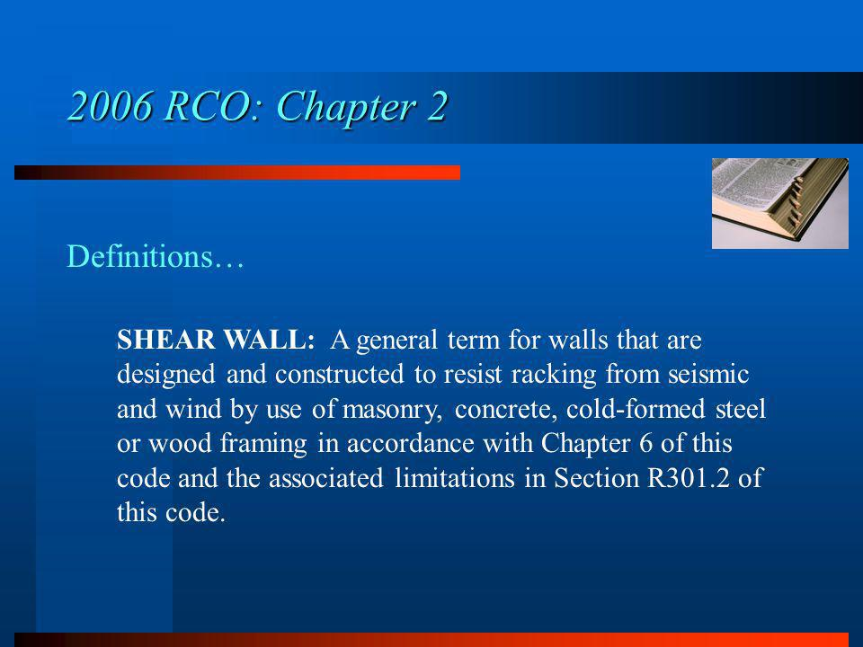 SHEAR WALL: A general term for walls that are designed and constructed to resist racking from seismic and wind by use of masonry, concrete, cold-forme