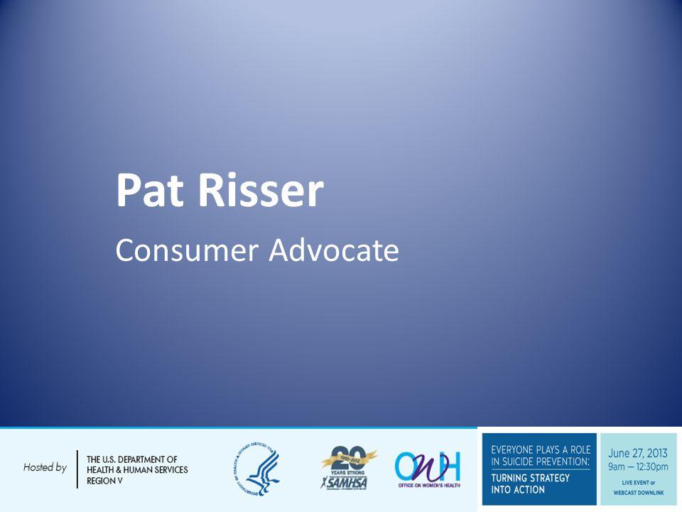Pat Risser Consumer Advocate