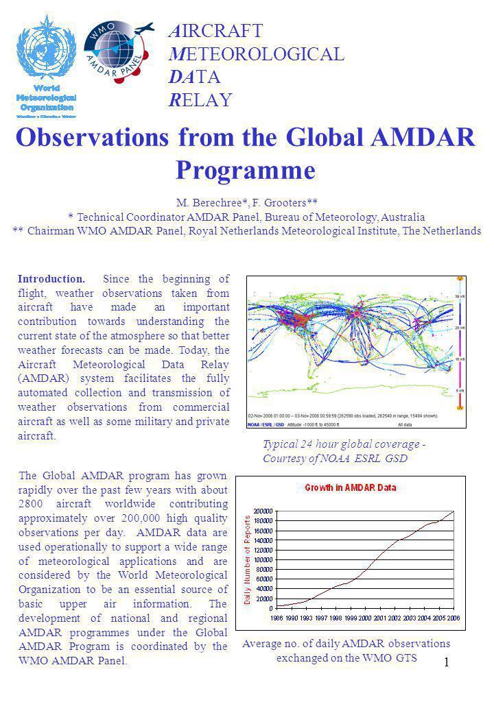 1 AIRCRAFT METEOROLOGICAL DATA RELAY M. Berechree*, F. Grooters** * Technical Coordinator AMDAR Panel, Bureau of Meteorology, Australia ** Chairman WM