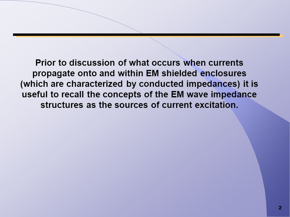 3 Observing The Impedance Structures of EM Waves #1 Graphics from EMCT: Electromagnetic Compatibility Tutorial Used with permission from W.