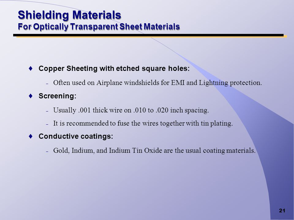 21 Shielding Materials For Optically Transparent Sheet Materials Copper Sheeting with etched square holes: Often used on Airplane windshields for EMI