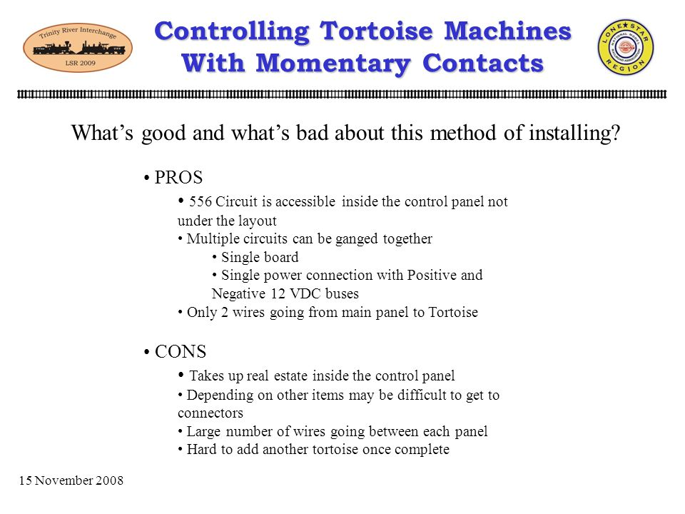 15 November 2008 Slave Control PanelMaster Control Panel Controlling Tortoise Machines With Momentary Contacts One method is to mount the 556 circuits