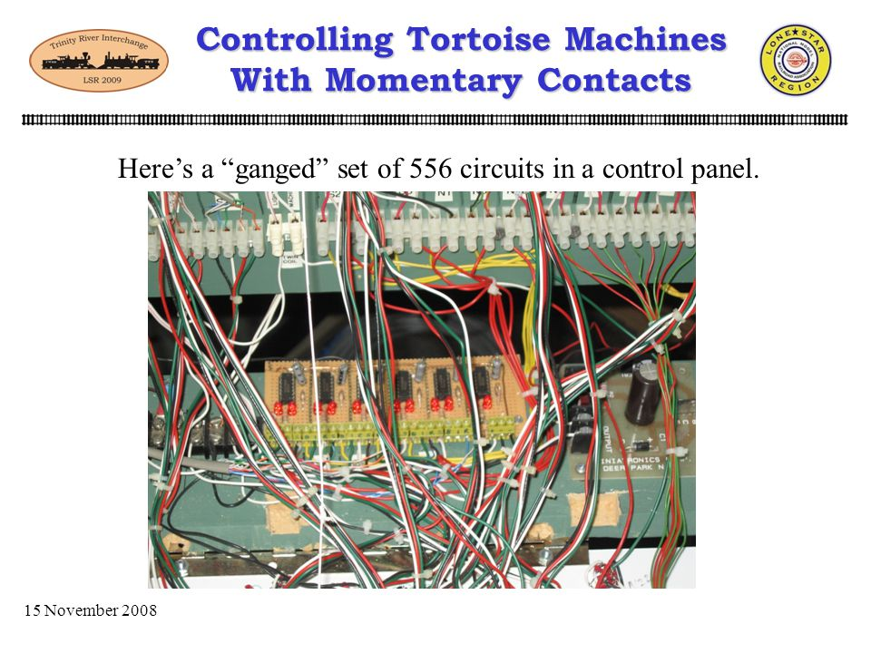 15 November 2008 Controlling Tortoise Machines With Momentary Contacts Whats good and whats bad about this method of installing? PROS 556 Circuit is a
