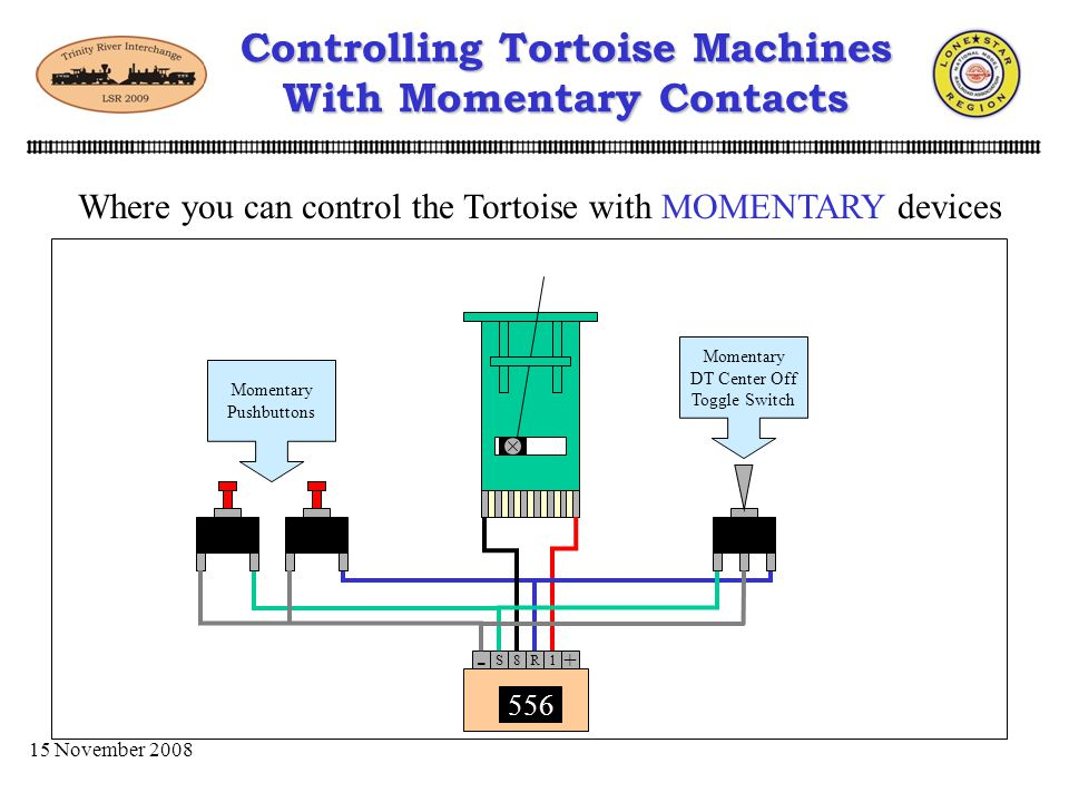 15 November 2008 Controlling Tortoise Machines With Momentary Contacts Enter the 556 circuit! 556