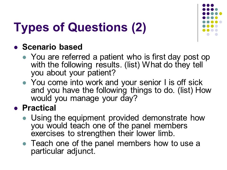 Answers Think before you speak Be concise, structured and honest Give examples from your clinical experience/ placements to make your answer different.