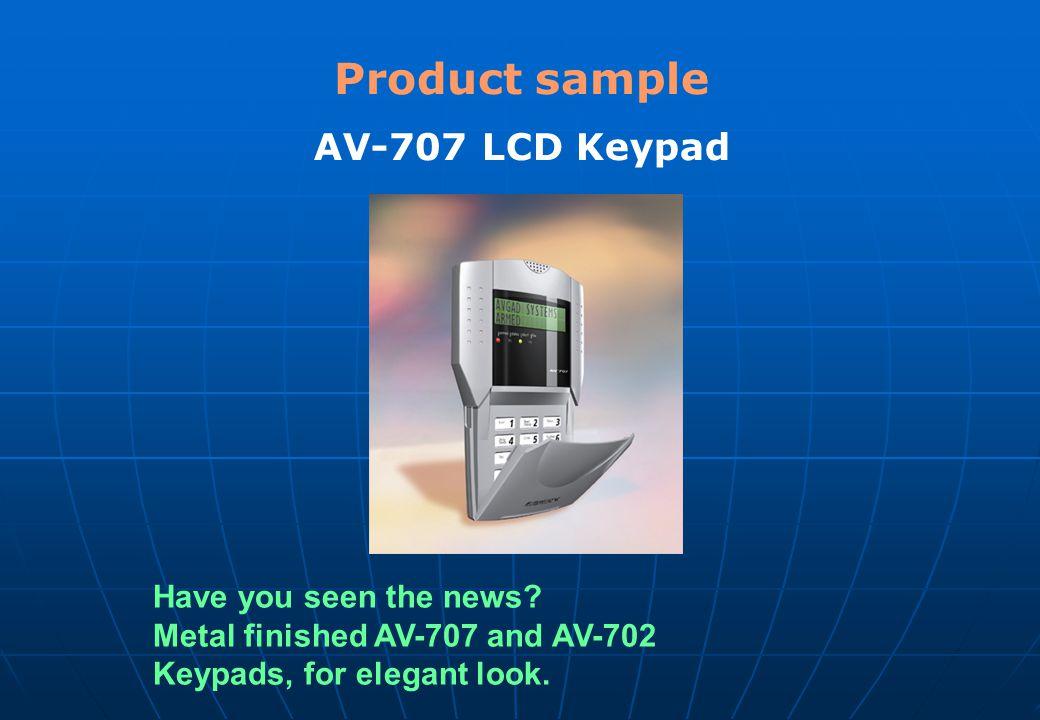 Product sample AV-707 LCD Keypad Have you seen the news.