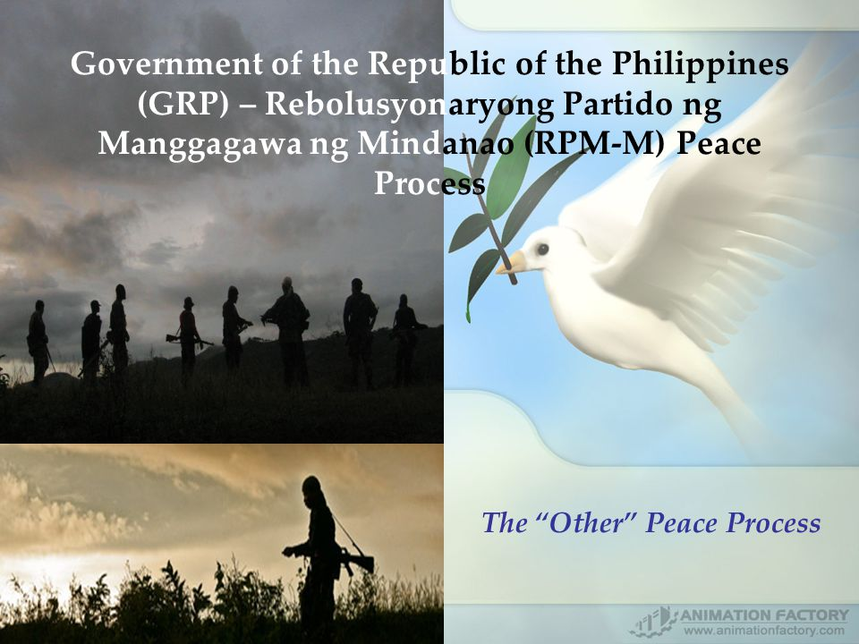 Government of the Republic of the Philippines (GRP) – Rebolusyonaryong Partido ng Manggagawa ng Mindanao (RPM-M) Peace Process The Other Peace Process