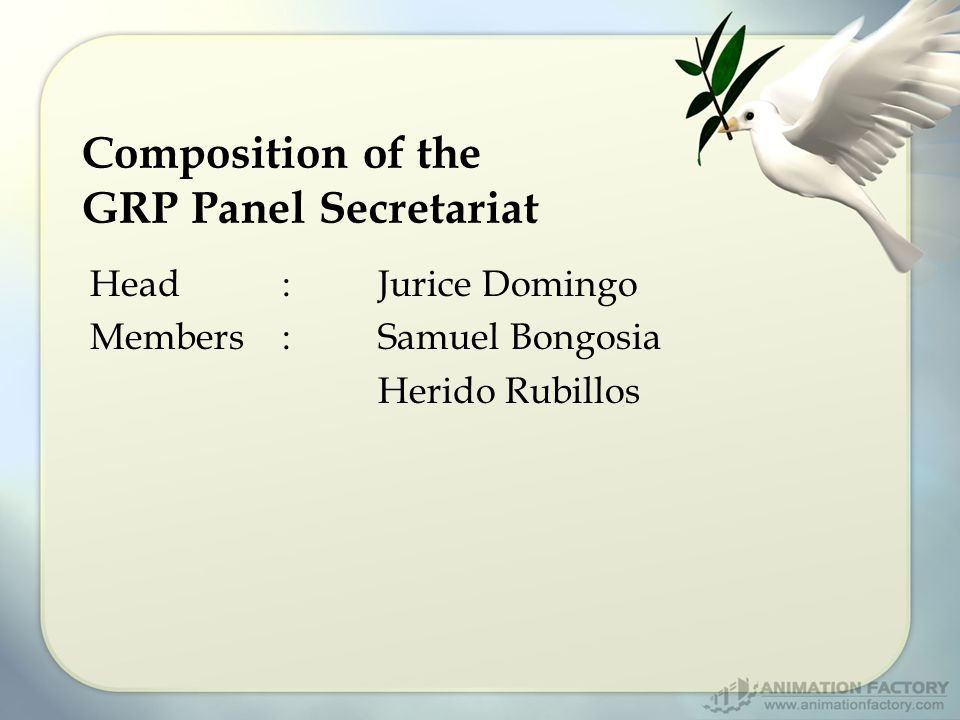 Head:Jurice Domingo Members:Samuel Bongosia Herido Rubillos Composition of the GRP Panel Secretariat
