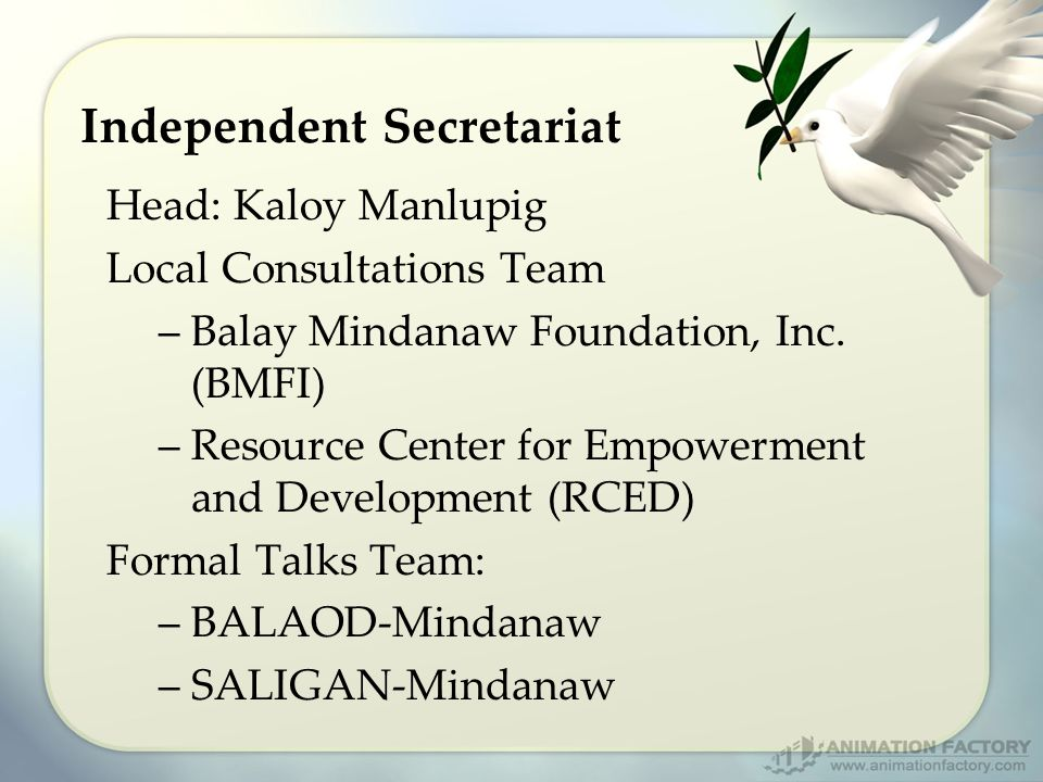 Independent Secretariat Head: Kaloy Manlupig Local Consultations Team –Balay Mindanaw Foundation, Inc.