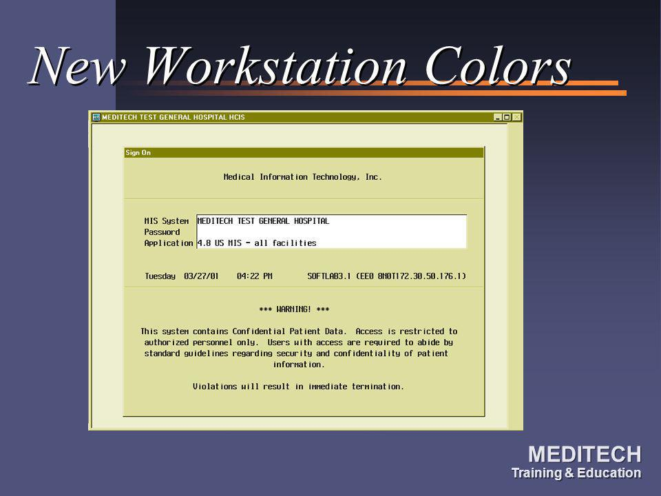 MEDITECH Training & Education MEDITECH Training & Education Using the Mouse Menus Procedure Screens Lookups Verb Strips