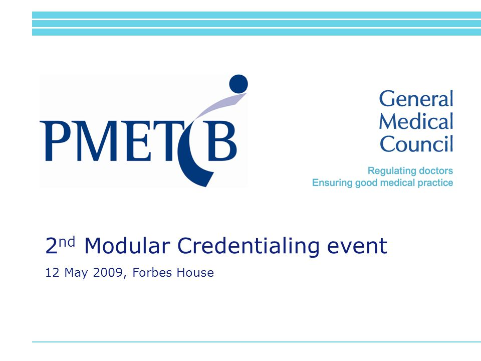 Heading Text 2 nd Modular Credentialing event 12 May 2009, Forbes House