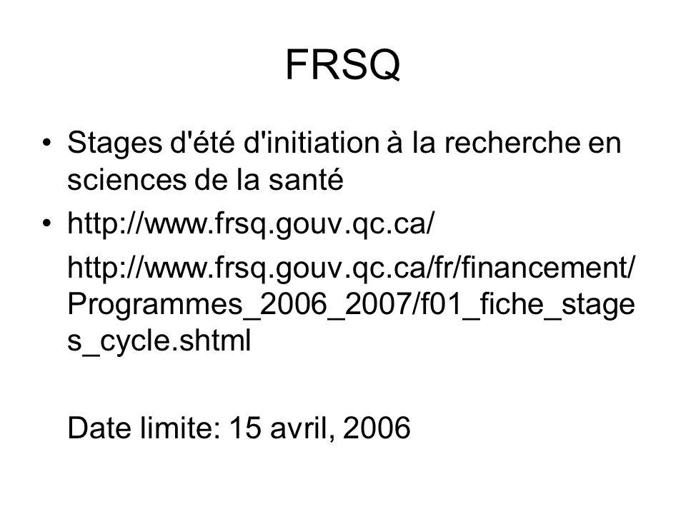 FRSQ Stages d'été d'initiation à la recherche en sciences de la santé http://www.frsq.gouv.qc.ca/ http://www.frsq.gouv.qc.ca/fr/financement/ Programme