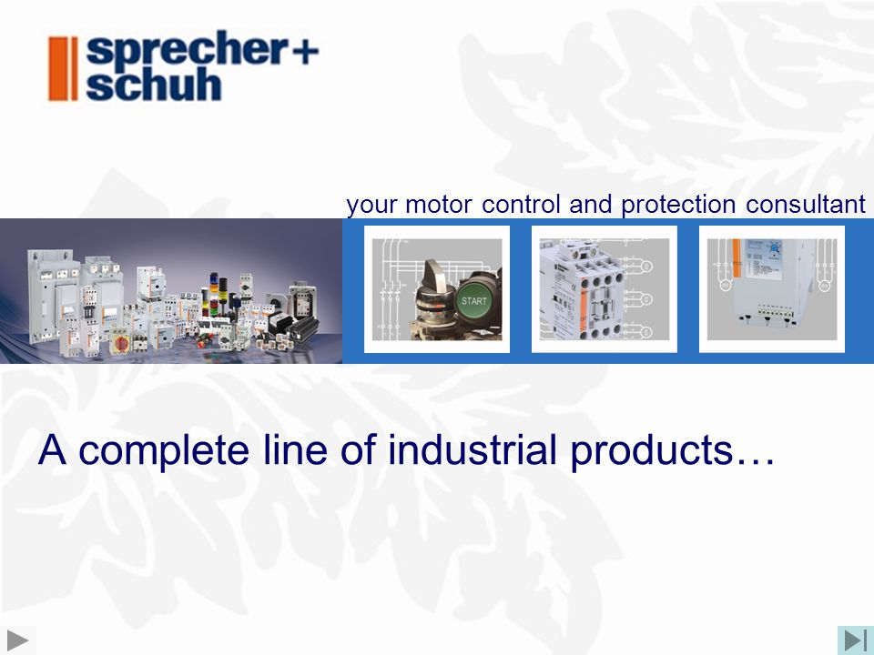 A complete line of industrial products… your motor control and protection consultant