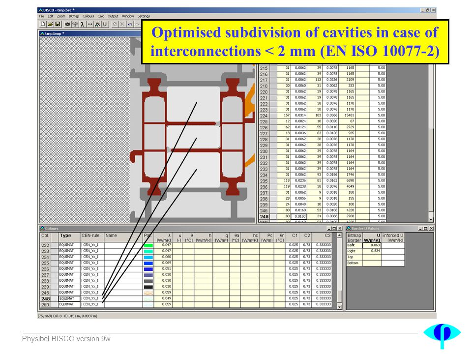 Physibel BISCO version 9w Optimised subdivision of cavities in case of interconnections < 2 mm (EN ISO 10077-2)