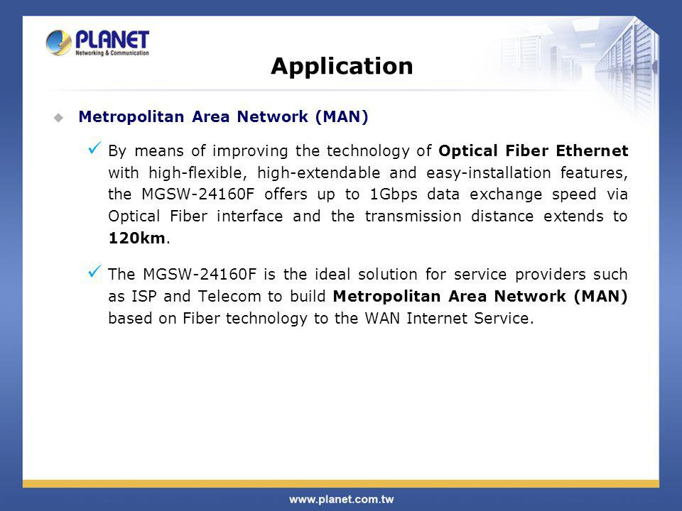 Application Metropolitan Area Network (MAN) By means of improving the technology of Optical Fiber Ethernet with high-flexible, high-extendable and eas